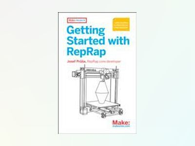 Getting Started with RepRap av Josef Prusa