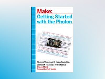 Make: Getting Started with Spark Core av Simon Monk