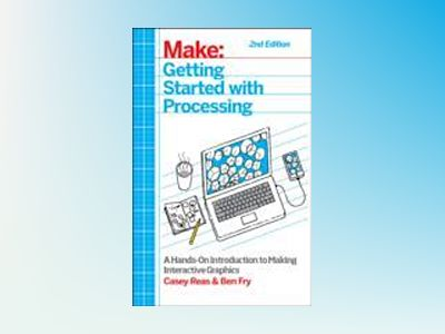 Make: Getting Started with Processing av Casey Reas