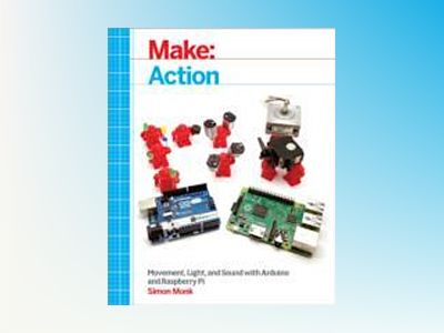 Make: Action av Simon Monk