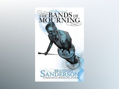 The Bands of Mourning av Brandon Sanderson