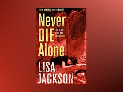 Never Die Alone av Lisa Jackson