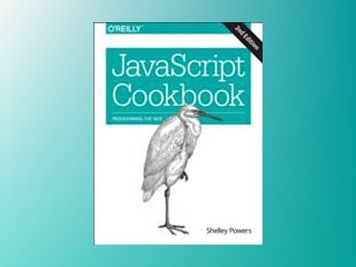 JavaScript Cookbook av Shelley Powers