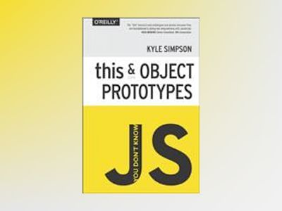 You Don't Know JS: this & Object Prototypes av Kyle Simpson