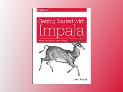 Getting Started with Impala av John Russell
