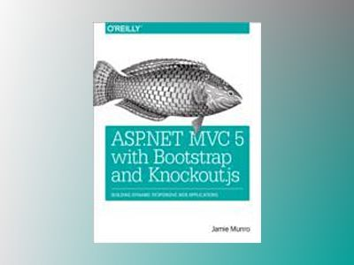 ASP.NET MVC 5 with Bootstrap and Knockout.js av Jamie Munro