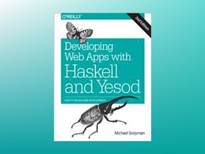 Developing Web Apps with Haskell and Yesod av Michael Snoyman
