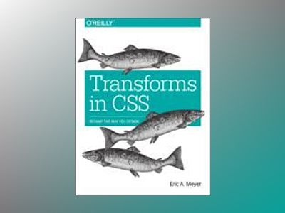 Transforms in CSS av Eric A. Meyer