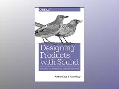 Designing Products with Sound av Amber Case