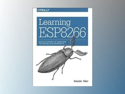 Learning ESP8266 av Alasdair Allan