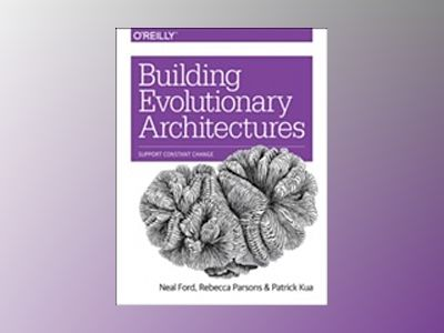 Building Evolutionary Architectures av Neal Ford