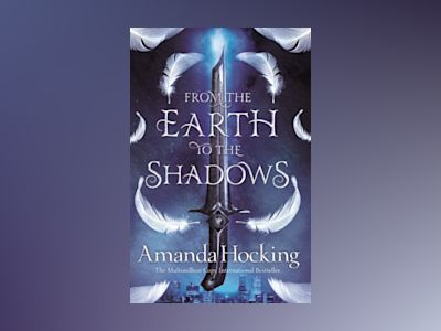 From the Earth to the Shadows av Amanda Hocking