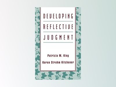 Developing Reflective Judgment av Patricia M. King