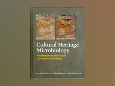 Microbial Deterioration and Conservation of Cultural Heritage Materials av Ralph Mitchell