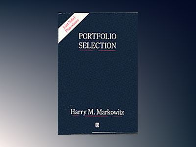 Portfolio selection - efficient diversification of investments av Harry M. Markowitz
