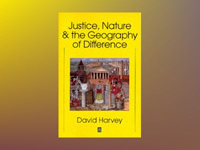 Justice, nature and the geography of difference av David Harvey