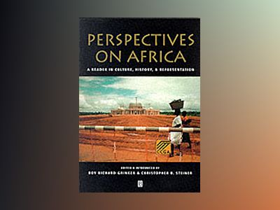 Perspectives on africa - a reader in culture, history and representation av C. Steiner