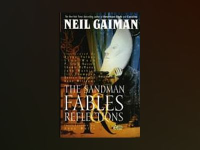 Sandman 6: Fables & reflections av Neil Gaiman