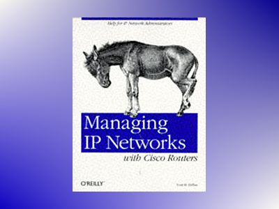 Managing IP Networks with Cisco Routers av Ballew