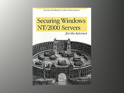 Securing Windows NT/2000 Servers for the Internet av Norberg