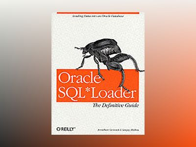 Oracle SQL*Loader The Definitive Guide av Gennick