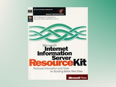 Microsoft Internet Information Server Resource Kit av Corporation Microsoft
