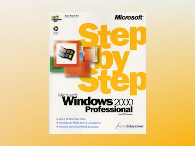 Microsoft Windows 2000 Professional Step by Step av ActiveEducation