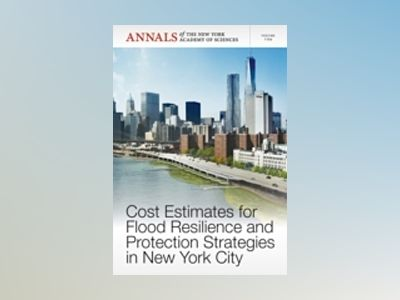 Cost Estimates for Flood Resilience and Protection Strategies in New York C av Editorial staff of Annals of the New York Academy Sciences