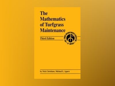 The Mathematics of Turfgrass Maintenance , 3rd Edition av Nick Christians