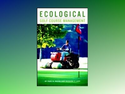 Ecological Golf Course Management av Paul D. Sachs