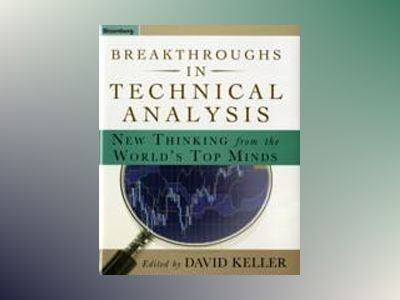 Breakthroughs in Technical Analysis: New Thinking From the World's Top Mind av David Keller