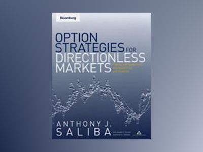 Option Strategies for Directionless Markets: Trading with Butterflies, Iron av Anthony J. Saliba