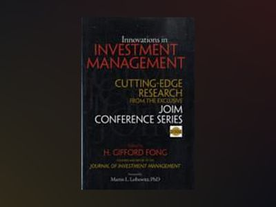 Innovations in Investment Management: Cutting Edge Research from the Exclus av H. Gifford Fong
