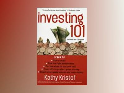 Investing 101, 2nd, Updated and Expanded Edition av Kathy Kristof