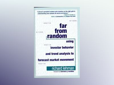 Far from Random: Using Investor Behavior and Trend Analysis to Forecast Mar av Richard Lehman