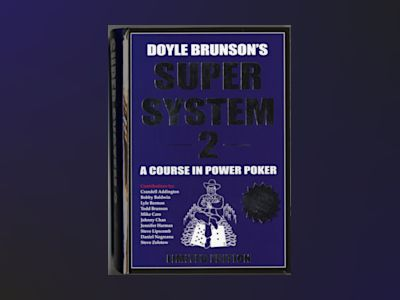Doyle Brunson's Super System 2 Limited edition av Doyle Brunson