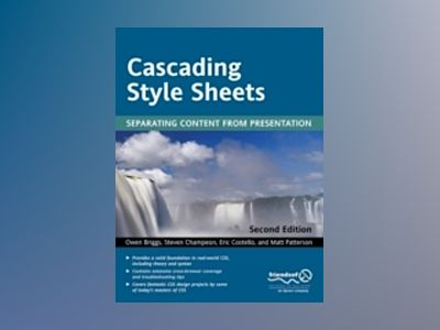 Cascading Style Sheets: Separating Content from Presentation av O. Briggs