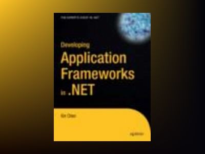 Developing Application Frameworks in .NET av Xin Chen
