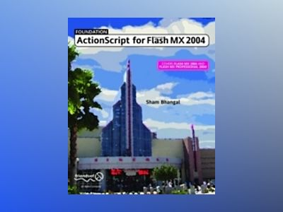 Foundation ActionScript for Flash MX 2004 av Sham Bhangal