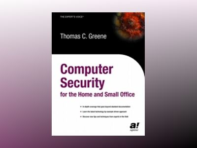 Computer Security for the Home and Small Office av Thomas C. Greene