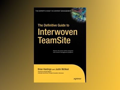 The Definitive Guide to Interwoven TeamSite av Hastings