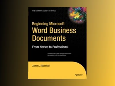 Beginning Microsoft Word Business Documents av Marshall