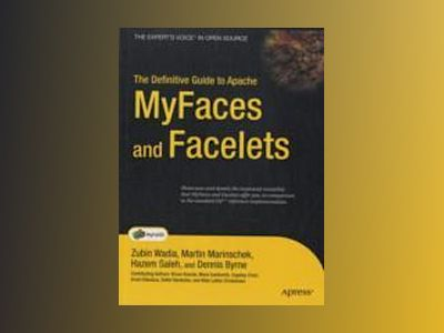 The Definitive Guide to Apache MyFaces and Facelets av Wadia