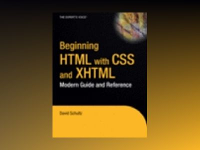 Beginning HTML with CSS and XHTML: Modern Guide and Reference av Heege