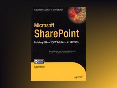 Microsoft SharePoint: Building Office 2007 Solutions in VB 2005 av Scot P. Hillier