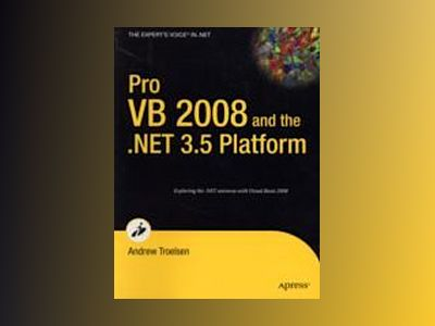 Pro VB 2008 and the .NET 3.5 Platform av Andrew Troelsen