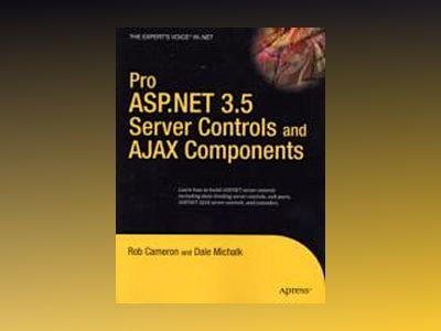 Pro ASP.NET 3.5 Server Controls and AJAX Components av Cameron