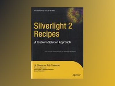 Silverlight 2 Recipes: A Problem-Solution Approach av Ghosh