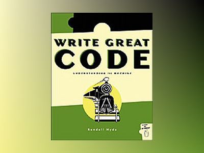 Write Great Code Vol I av Randall Hyde