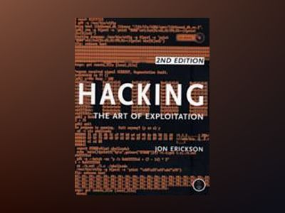 Hacking: The Art of Exploitation, 2nd Edition av Jon Erickson
